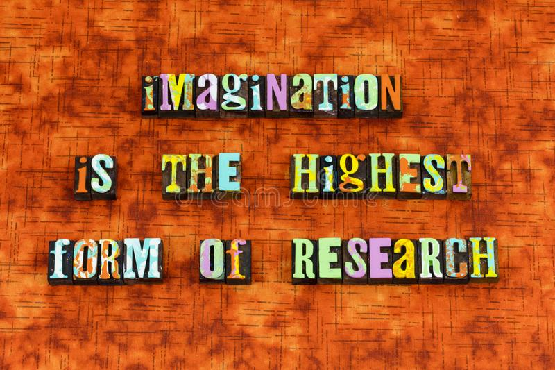 Imagination believe achieve create inspire. Letterpress typography achievement creation highest compliment dream dreaming research development education market royalty free stock photography