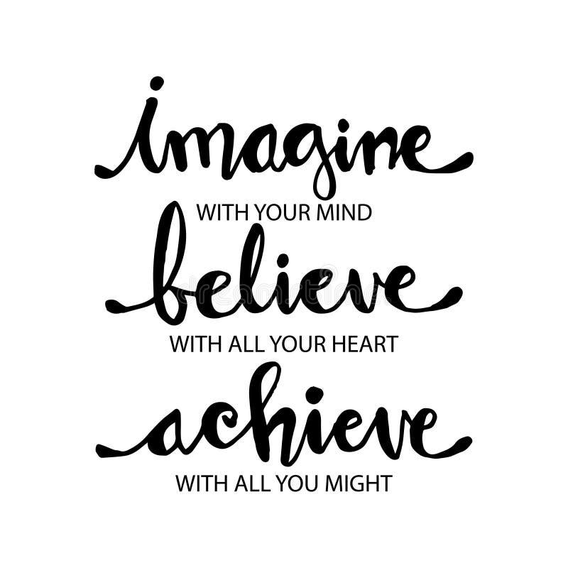 Immagini con la vostra mente, credi con il vostro cuore, raggiunga con tutta la vostra forza royalty illustrazione gratis