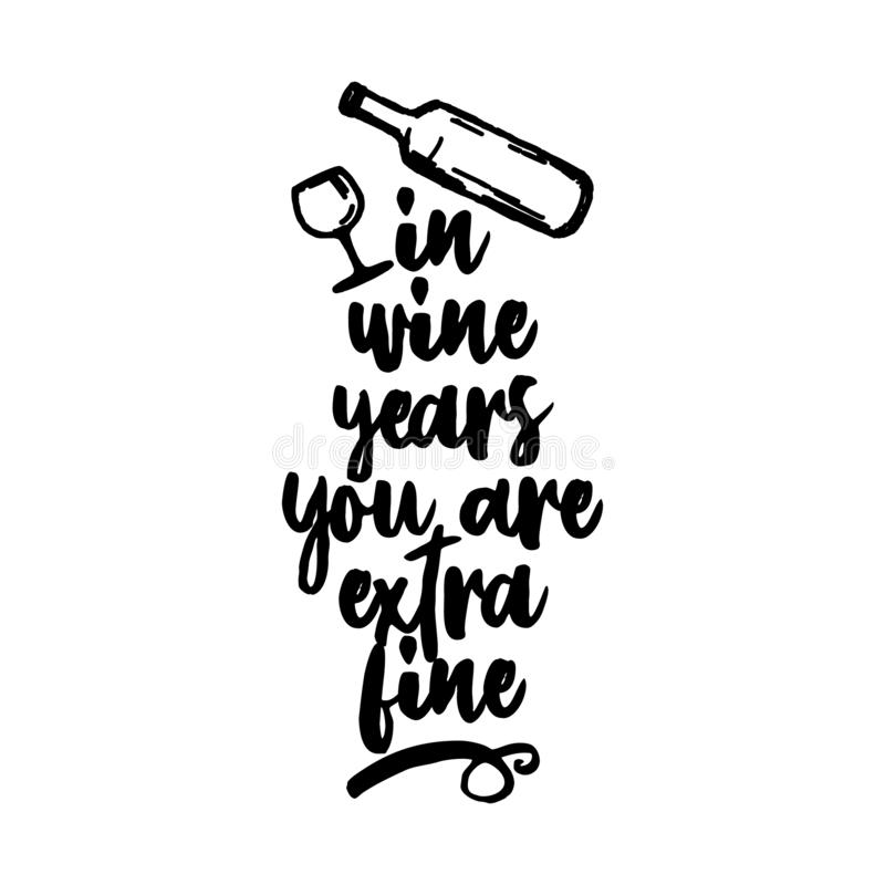 Free In Wine Years You Are Extra Fine Stock Photos - 134124953