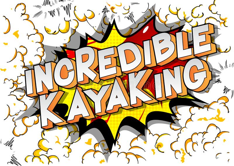 Incredible Kayaking - Comic book style words. vector illustration