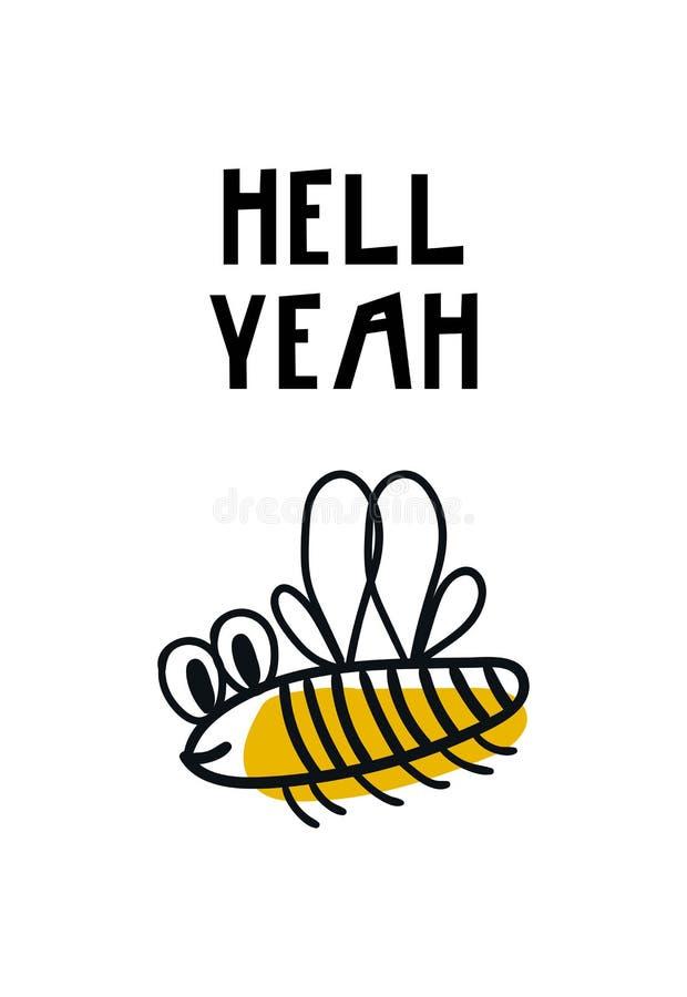 Inferno yeah - entregue o cartaz tirado do berçário com a abelha fresca do voo dos desenhos animados e a rotulação tirada mão ilustração do vetor