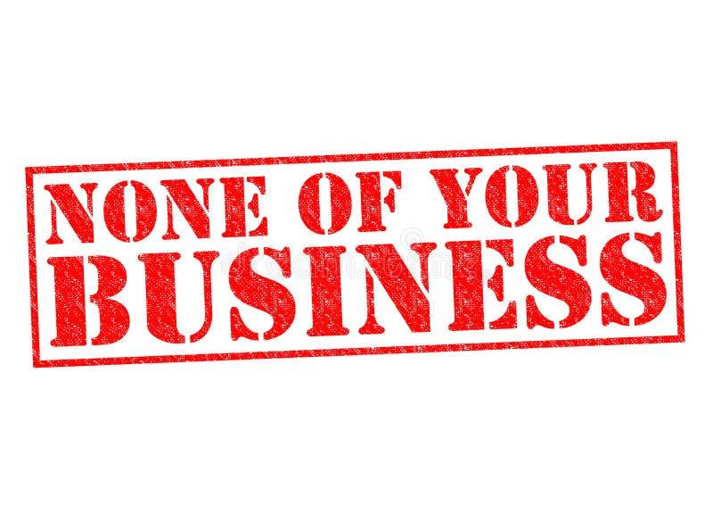 Inga av din affär royaltyfri illustrationer
