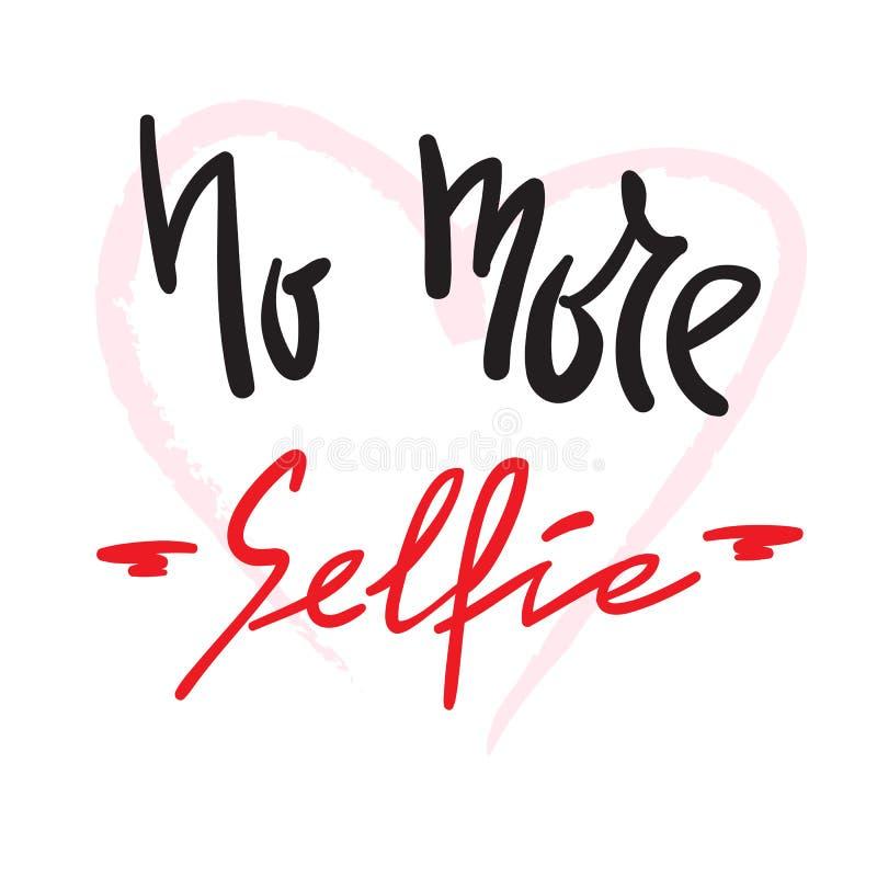 Ingen mer enkla Selfie - inspirera och det motivational citationstecknet Hand dragen härlig bokstäver vektor illustrationer