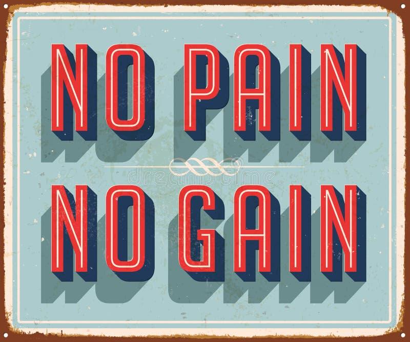 Inget tecken för tappningvektormetall - smärta ingen vinst royaltyfri illustrationer