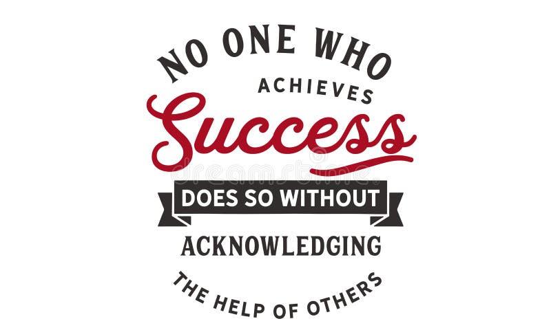 Inget vem uppnår framgång, gör så utan att bekräfta hjälpen av andra royaltyfri illustrationer