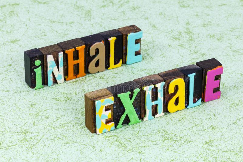 Inhale courage exhale fear breathe slow down relax. Quote.  Plan ahead job preparation positive attitude focus and move forward royalty free stock image