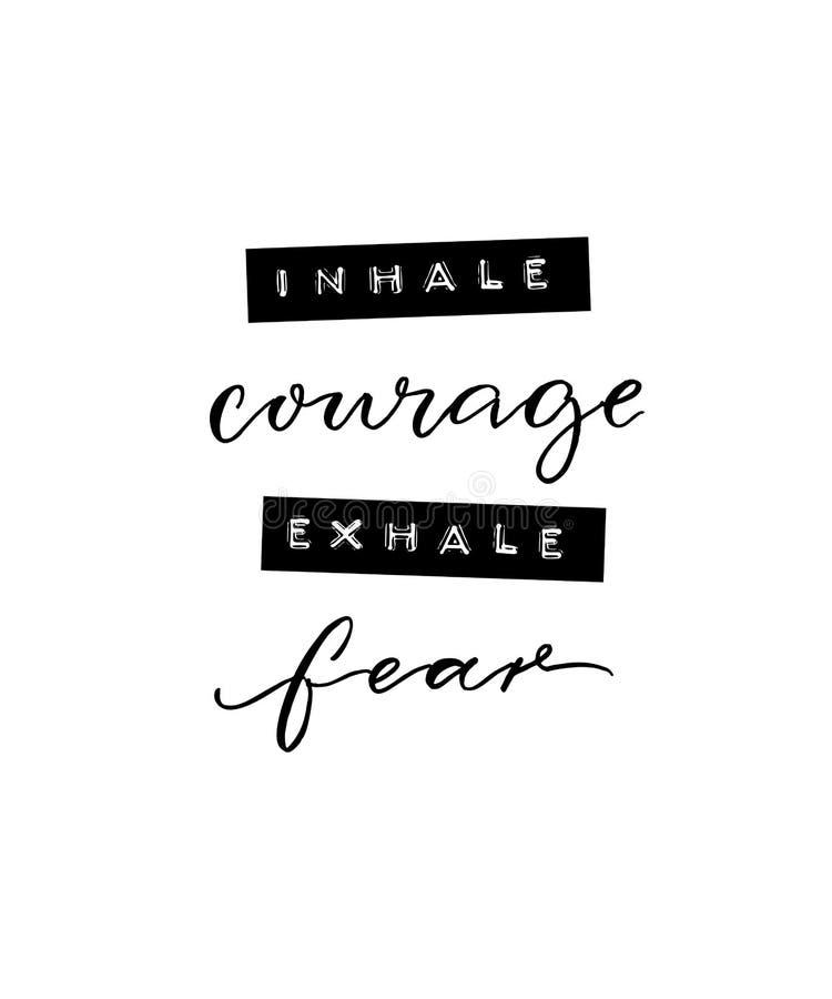 Inhalez le courage, exhalez la crainte Citation positive inspirée Affiche de Minimalistic avec la calligraphie de brosse et la ba illustration libre de droits