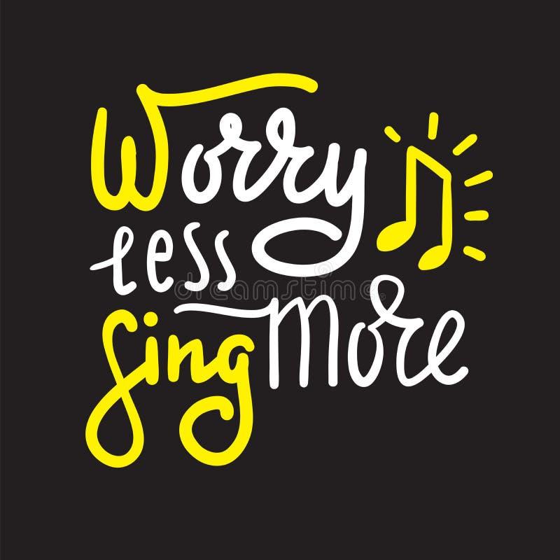 Inqui?tez-vous chantent moins davantage - inspirez et citation de motivation Beau lettrage tir? par la main illustration stock