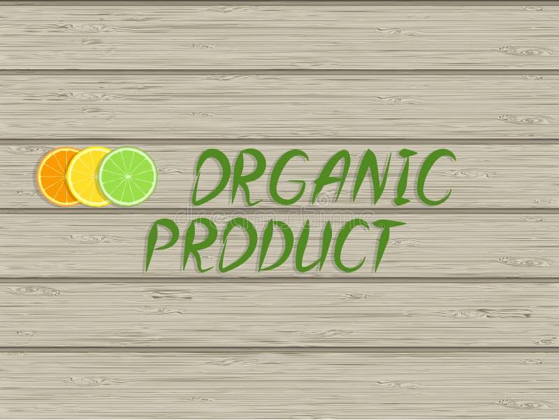 Inschrijving - biologisch product en plakken van citrusvruchten op houten textuur stock illustratie