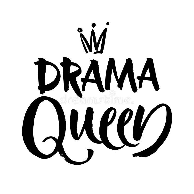 Inscripción blanco y negro de las letras de la mano de la reina del drama, cita positiva de motivación e inspirada manuscrita ilustración del vector