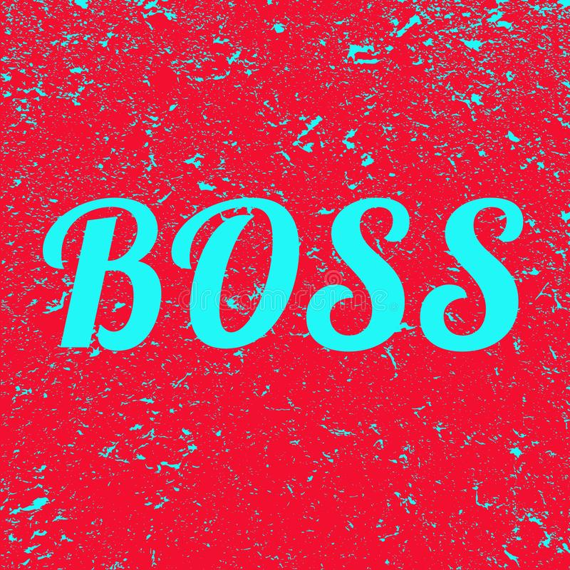 Inscription Boss on grunge background. Red banner with blue Boss text.Illustration. royalty free illustration