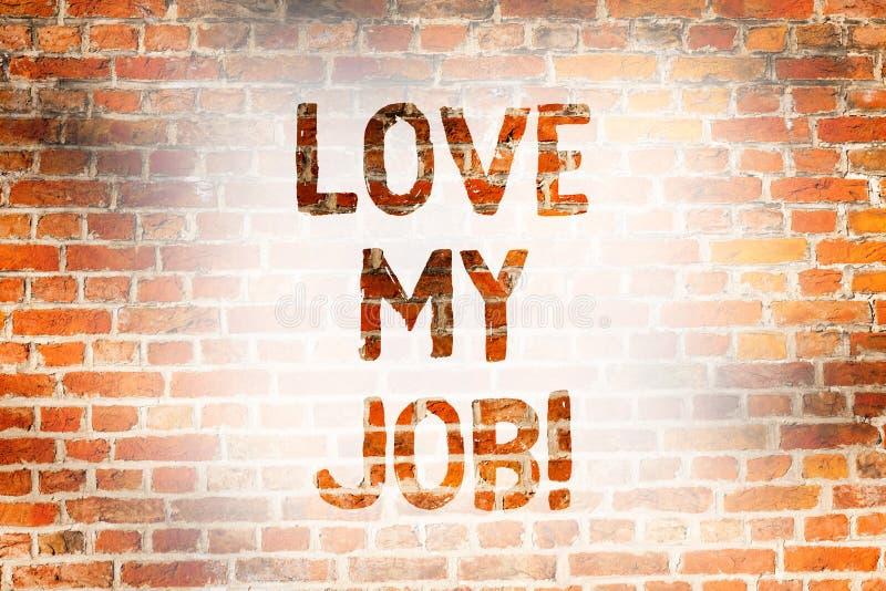 Inscription de la note montrant à amour mon travail Photo d'affaires présentant pour être satisfait avec le travail qu'on fait êt image stock