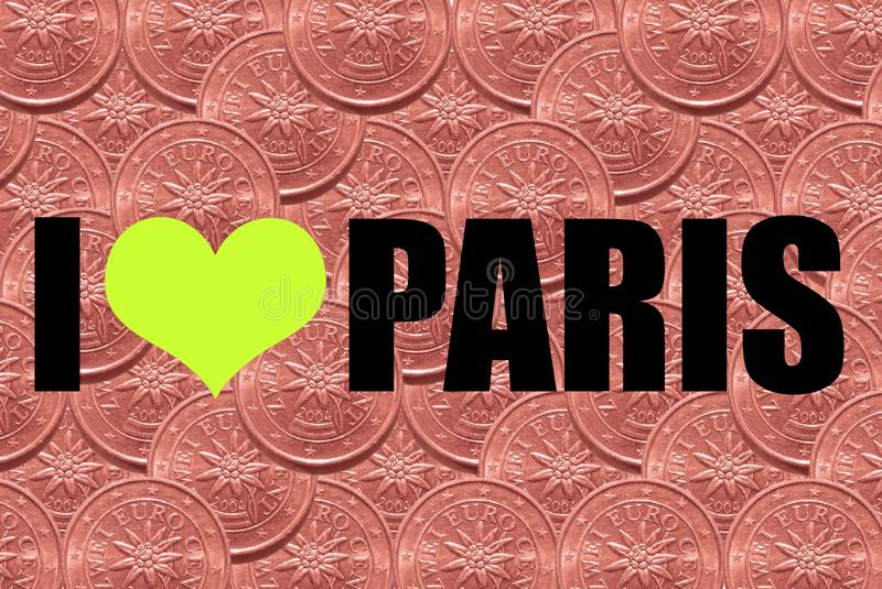 The inscription `I love Paris` in black font on a background of two euro cents. Concept royalty free stock photos