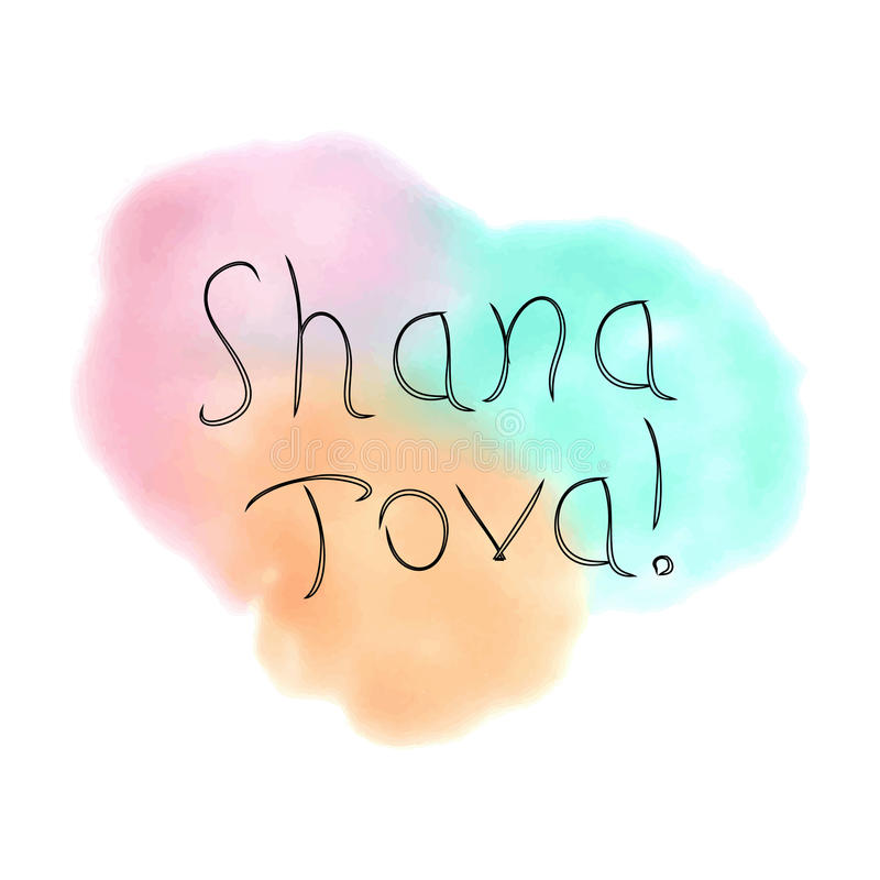 The inscription Shana Tova Hebrew. Rosh a Shana. doodle. On the watercolor stain. Hand drawing. Lettering. Vector illustration on isolated background royalty free illustration