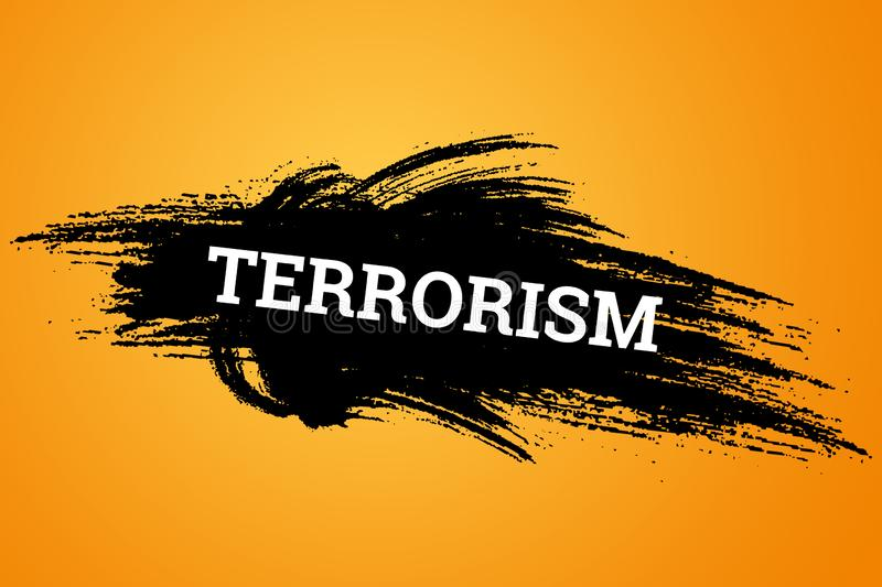 The inscription terrorism on a black background. The concept of stop terror, terrorist attack, explosions, attempted.  stock illustration