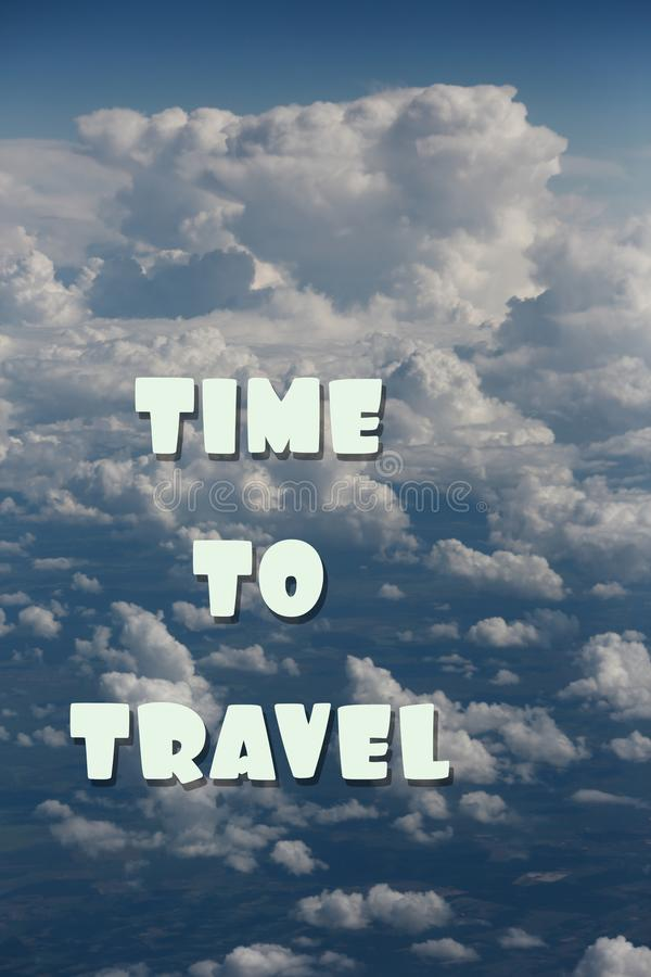 Inscription time to travel in the blue sky with clouds royalty free stock photos