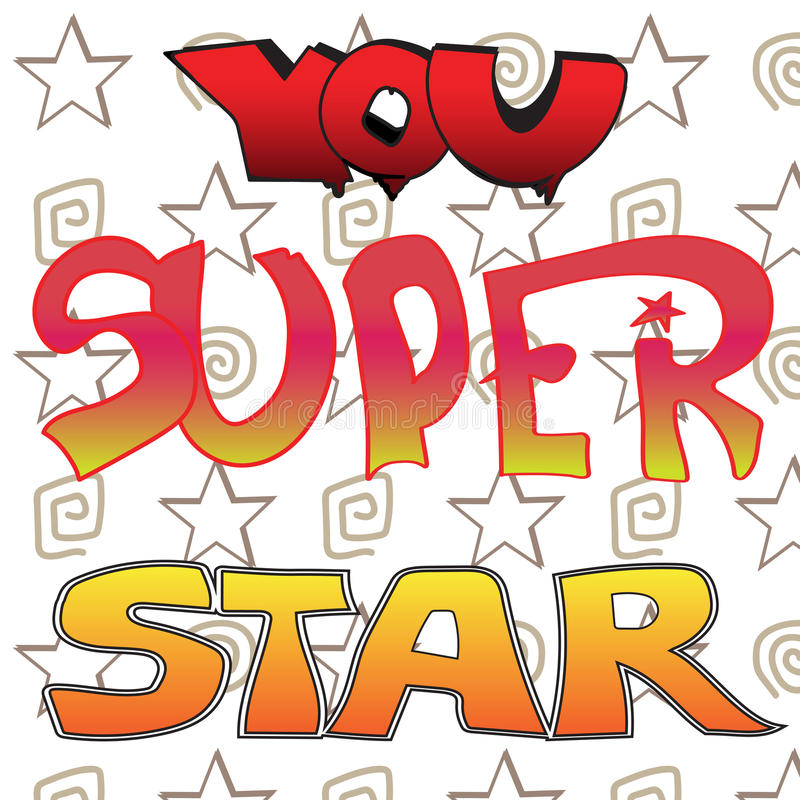 Inscription you super star. The inscription you're a super star different fonts on the background with stars stock illustration