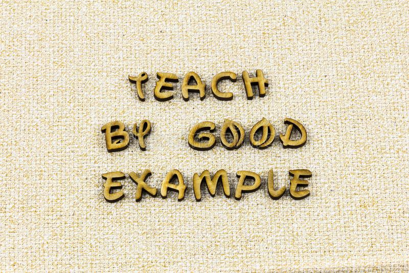 Insegni al buon esempio per ispirare motivano il tipo dello scritto tipografico di gentilezza immagine stock