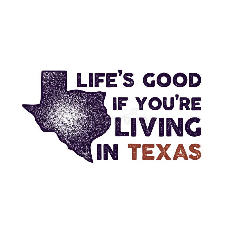 Insignia de Tejas - la vida es buena si usted está viviendo en la cita de Tejas Ejemplo dibujado mano de la tipograf?a Estado de  libre illustration