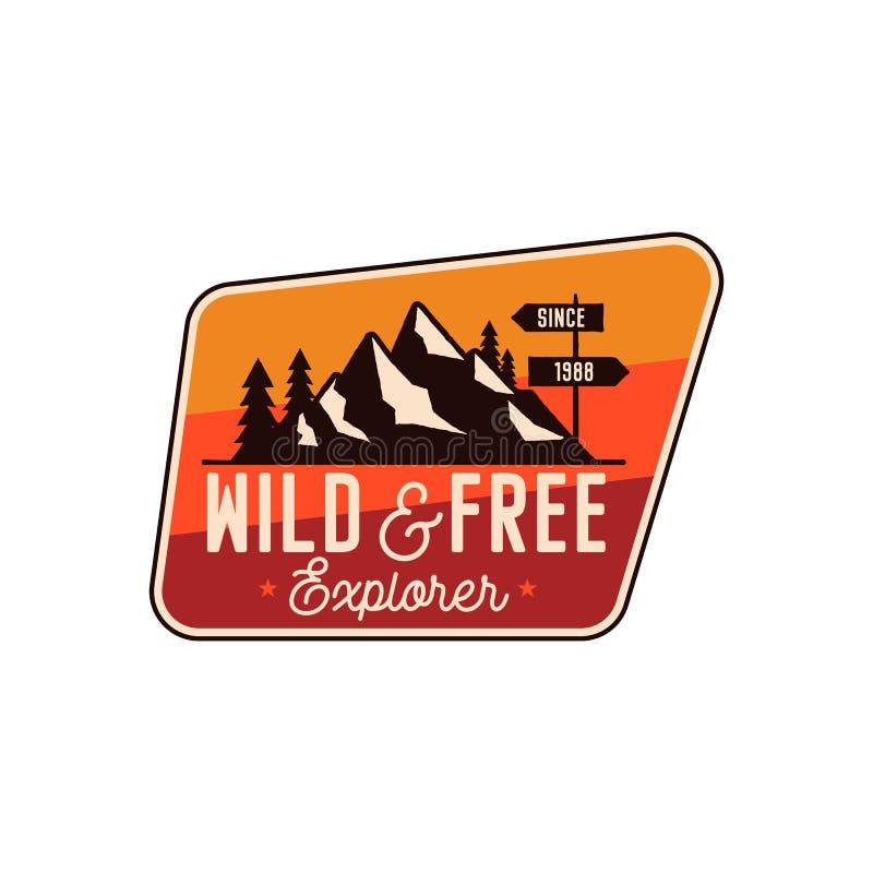 Insignia que acampa, cita salvaje y libre del remiendo de la aventura - del explorador Logotipo del viaje de Moutnain Emblema ret stock de ilustración