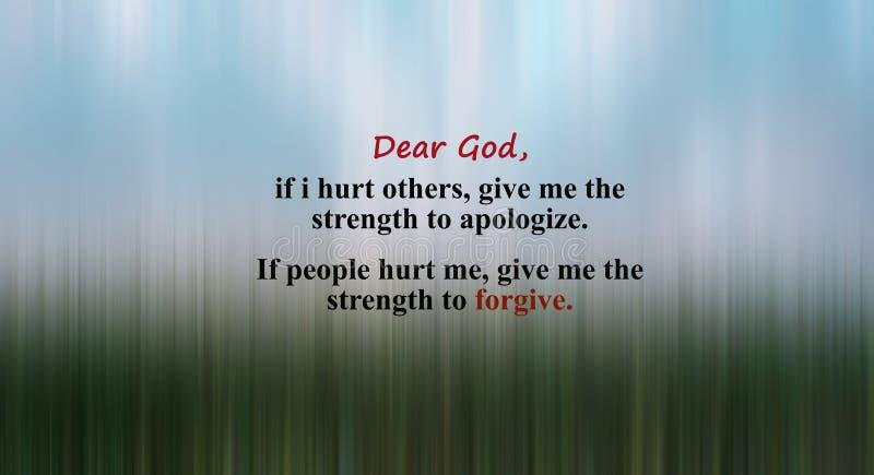 Inspiracyjna modlitewna wycena - Kochany bóg, inny daje ja sile przepraszać jeżeli krzywdzę Jeżeli ludzie krzywdzą ja, daje ja si zdjęcia royalty free