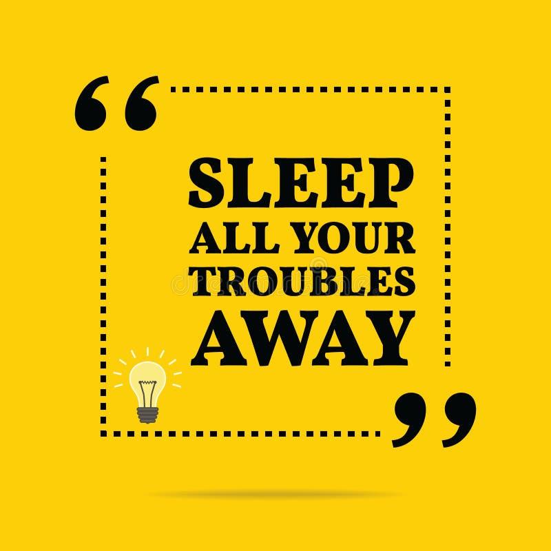 Inspiracyjna motywacyjna wycena Śpi wszystkie twój kłopoty oddalonych ilustracji