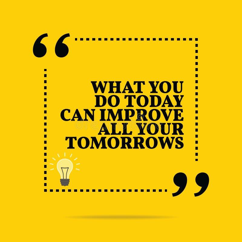 Inspiracyjna motywacyjna wycena Co dzisiaj konserwujesz ty ulepsza ilustracji