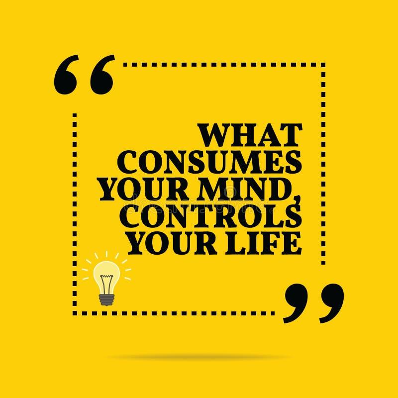 Inspiracyjna motywacyjna wycena Co spożywa twój umysł, contr ilustracja wektor