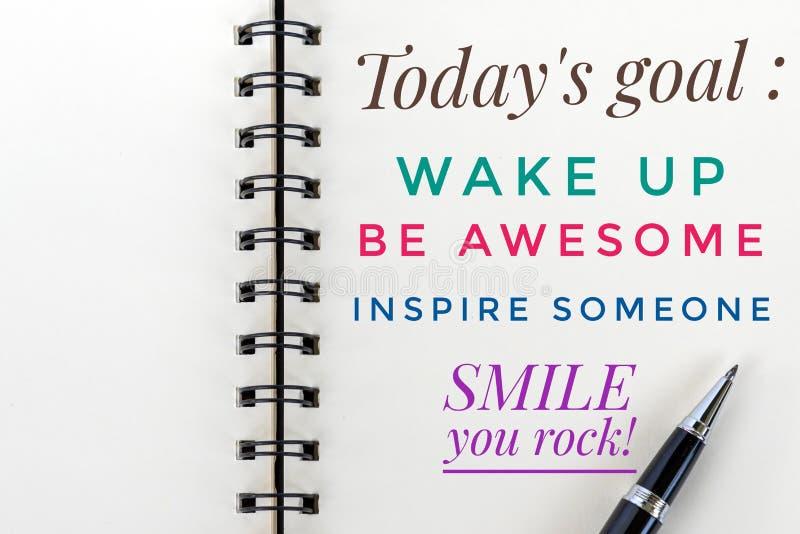 Inspiracyjna motywacyjna wycena - Dzisiaj cele; budzi się, jest wspaniały, inspiruje someone, uśmiech, ty kołysa Z jaźnią zauważa zdjęcie stock