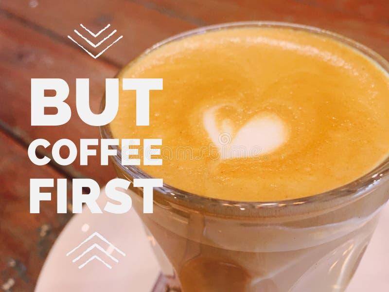 ` Inspirador inspirado das citações mas ` do café primeiro imagem de stock