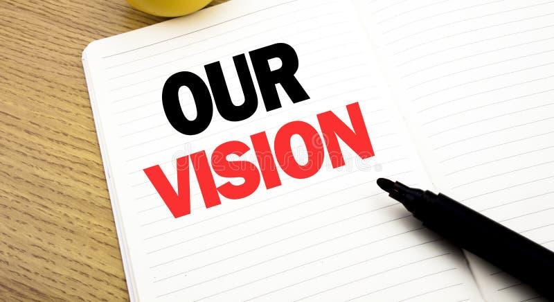 Inspiration conceptuelle de légende des textes d'écriture de main montrant notre vision Concept d'affaires pour la vision de stra photographie stock libre de droits