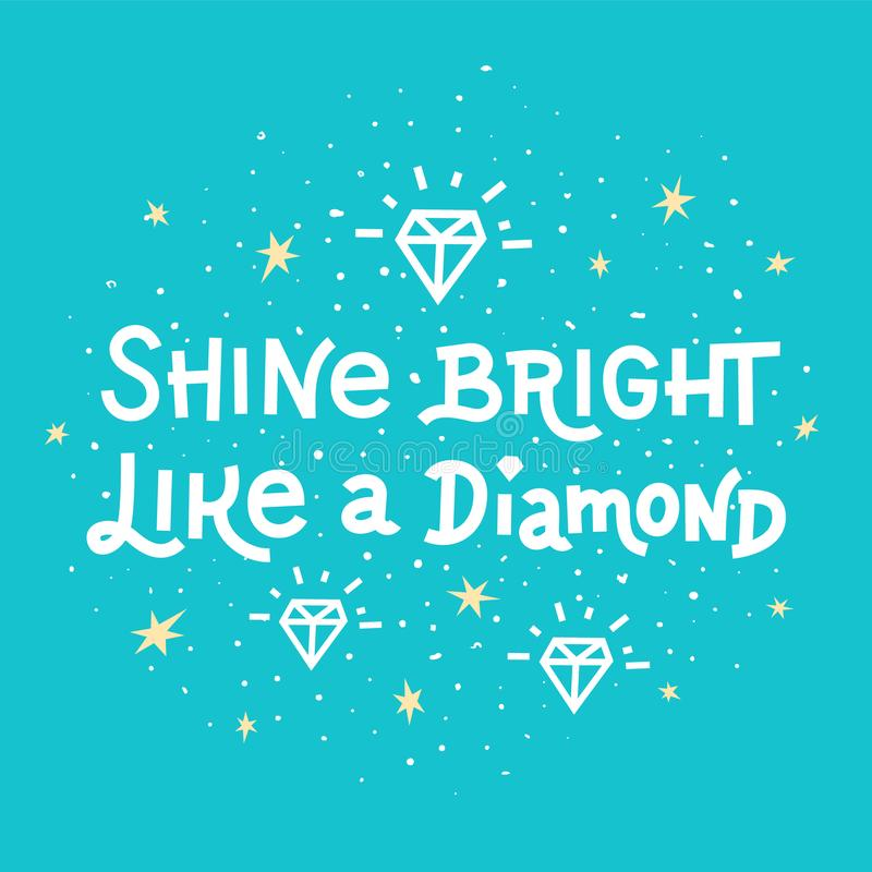 Inspiration quote. Shine bright like a diamond lettering on blue background. royalty free illustration