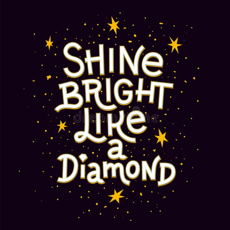 Inspiration quote. Shine bright like a diamond lettering inspirational poster. vector illustration