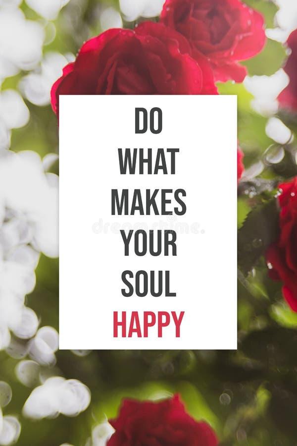 Inspirational affiche doet wat uw ziel gelukkig maakt stock foto