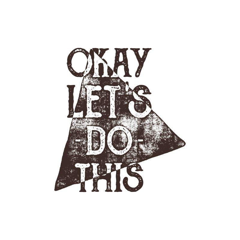 Inspirational affiche van het typografiecitaat O.k. motivatie Vectortekst -, laat doen dit met grungegevolgen en retro zon vector illustratie