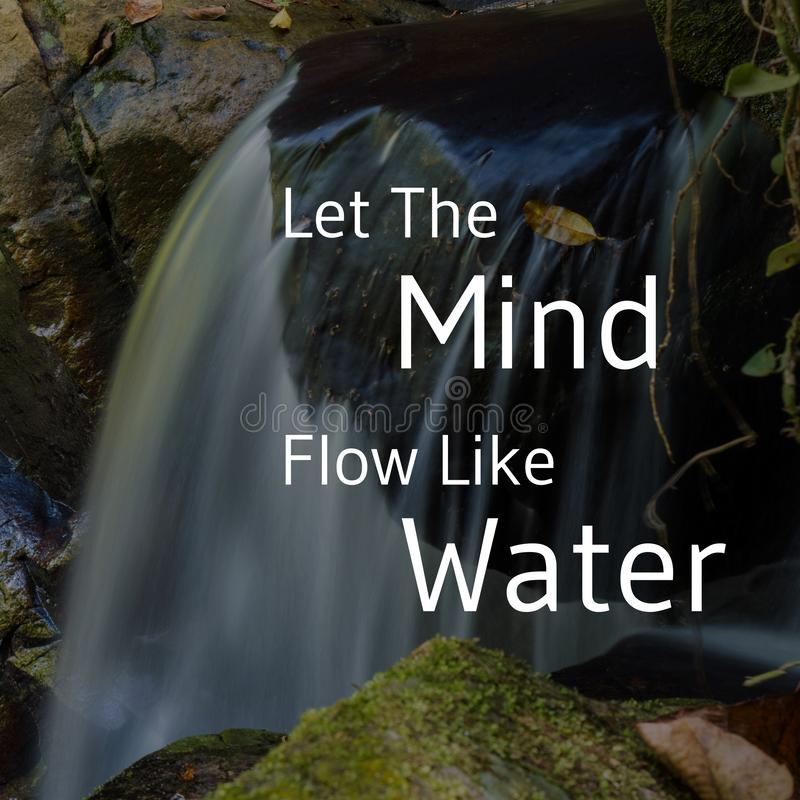 Free Inspirational And Motivational Quote. Let The Mind Flow Like Water Stock Photography - 161299182