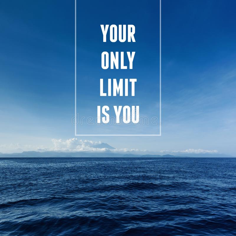 Free Inspirational And Motivational Quote. Your Only Limit Is You Royalty Free Stock Image - 161299216