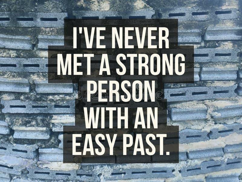 Inspirational citaat ` heb ik nooit een sterke persoon met een gemakkelijke afgelopen ` ontmoet royalty-vrije stock afbeeldingen