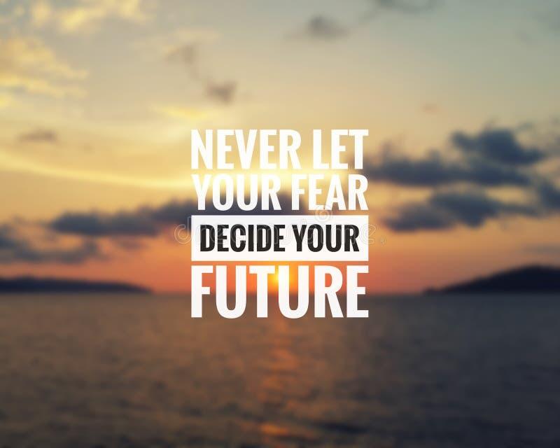 Inspirational citaat - laat nooit uw vrees uw toekomst beslissen stock foto's