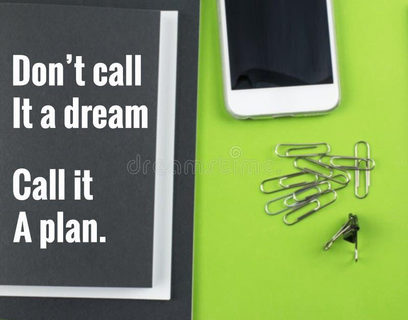 Inspirational citaat ` roept het niet een droom, het een plan roepen ` stock foto's