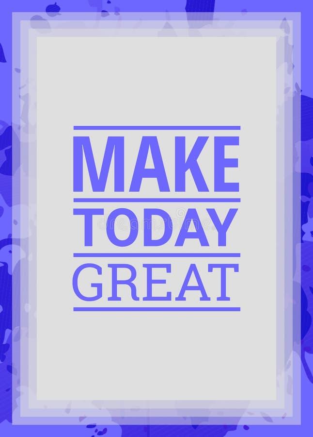 Inspirational en motievencitaat voor motivatie in het Leven, maakt vandaag Groot vector illustratie