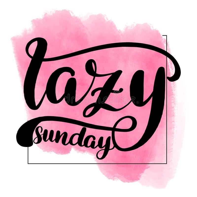 Lettering lazy sunday. Inspirational handwritten brush lettering lazy sunday. Pink watercolor stain on background royalty free illustration