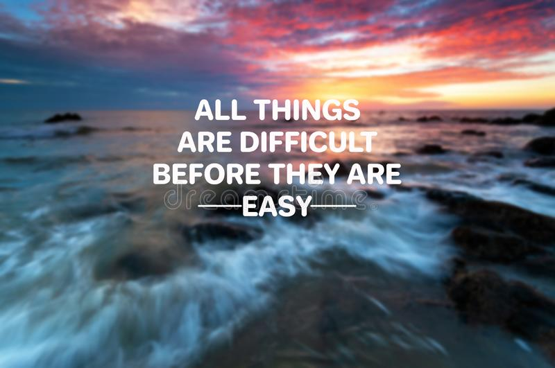 Life quotes - All things are difficult before they are easy royalty free stock image