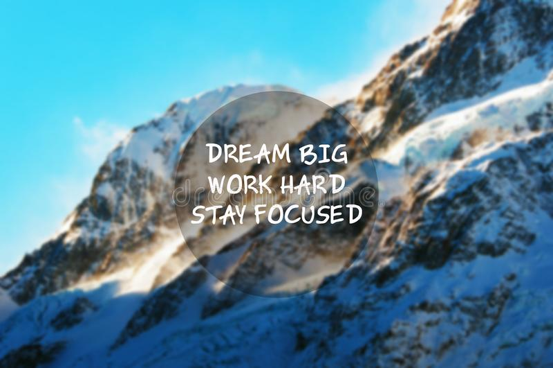 Life quotes - Dream big, work hard, stay focused. Inspirational life quotes - Dream big, work hard, stay focused stock photo