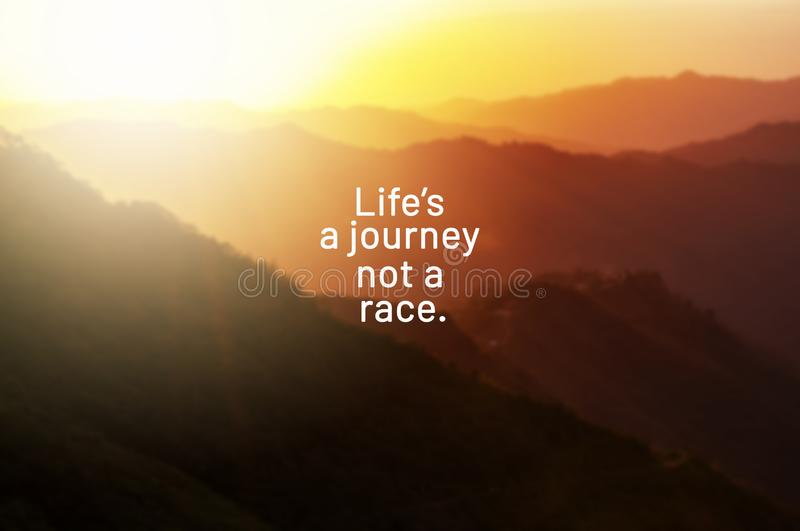 Life quotes - Life`s a journey not a race. Inspirational life quotes - Life`s a journey not a race royalty free stock image