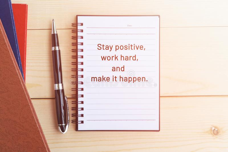 Life quotes - Stay positive, work hard and make it happen stock image