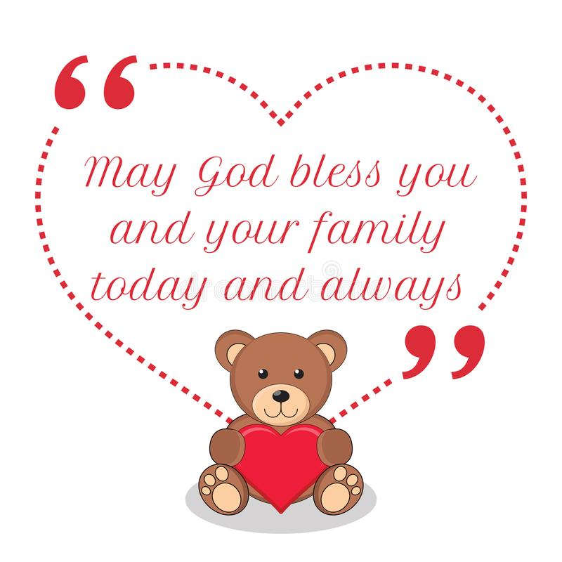 Inspirational love quote. May God bless you and your family today and always. stock illustration