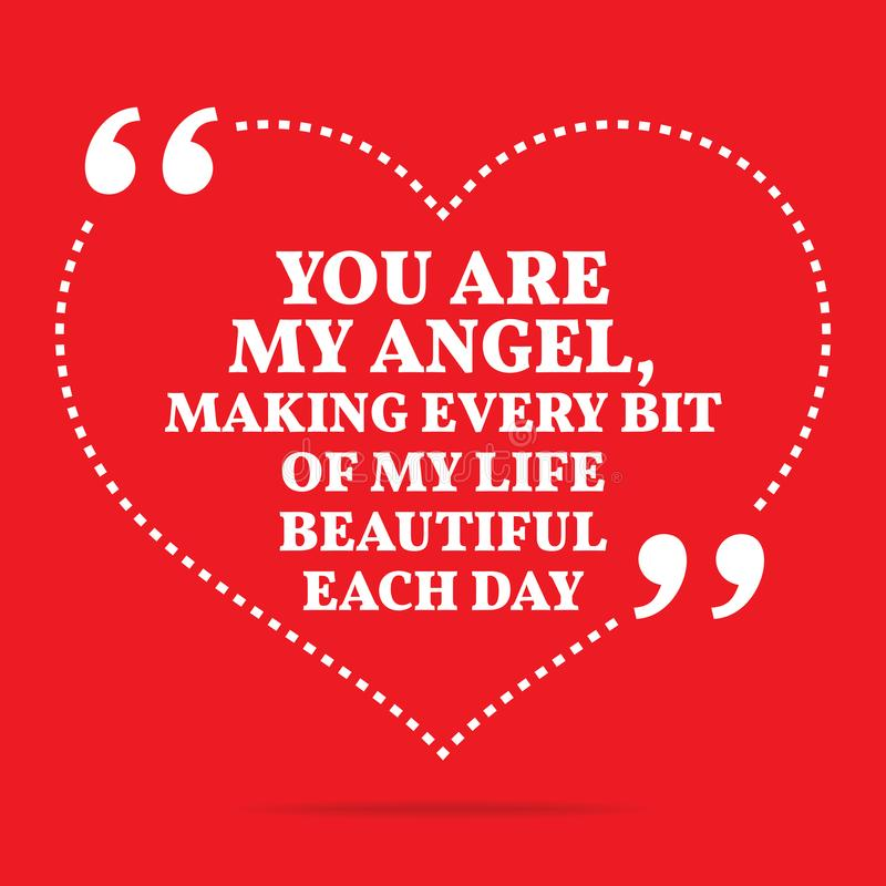Inspirational love quote. You are my angel, making every bit of. My life beautiful each day. Simple trendy design stock illustration