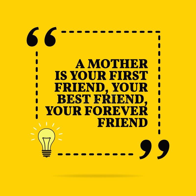 Inspirational motievencitaat Een moeder is u eerst vriend, uw beste vriend, uw voor altijd vriend Vector eenvoudig ontwerp vector illustratie