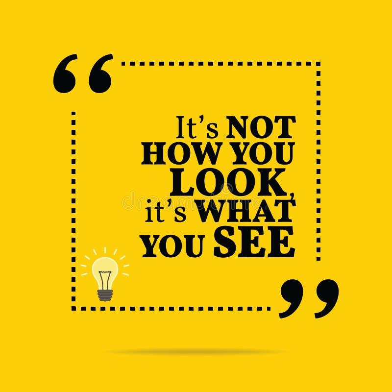 Inspirational motievencitaat Het ` s niet hoe u, het ` s wh kijkt stock illustratie